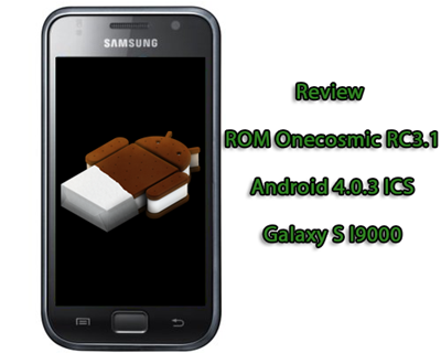 Review-ROM-Onecosmic-RC3.1-Android-4.0.3-ICS-per-Galaxy-S